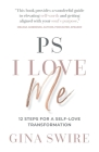 PS I Love Me: 12 Steps for a Self-Love Transformation Cover Image