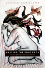 Calling the Soul Back: Embodied Spirituality in Chicanx Narrative Cover Image