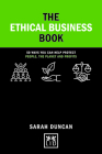 The Ethical Business Book: 50 Ways You Can Help Protect People, the Planet and Profits (Concise Advice) Cover Image