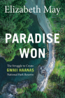 Paradise Won: The Struggle to Create Gwaii Haanas National Park Reserve Cover Image