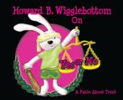Howard B. Wigglebottom on Yes or No: A Fable about Trust Cover Image