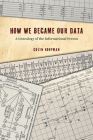 How We Became Our Data: A Genealogy of the Informational Person Cover Image