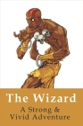 The Wizard: A Strong & Vivid Adventure: Science Fiction & Fantasy Gaming Cover Image