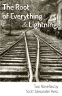 The Root of Everything and Lightning: Two Novellas Cover Image