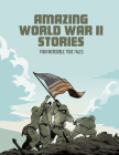 Amazing World War II Stories: Four Full-Color Graphic Novels Cover Image