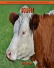 Kuh! Ein pädagogisches Kinderbuch über Kuh mit lustigen Fakten Cover Image