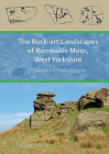 The Rock-Art Landscapes of Rombalds Moor, West Yorkshire: Standing on Holy Ground Cover Image