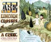 Abe Lincoln Crosses a Creek: A Tall, Thin Tale (Introducing His Forgotten Frontier Friend) Cover Image