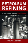 Petroleum Refining: In Nontechnical Language Cover Image