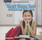 Don't Share Your Address Online (Internet DOS & Don'ts (Powerkids)) Cover Image