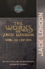 The Works of Jack London, Vol. 09 (of 25): Revolution and Other Essays; Scorn of Women Cover Image
