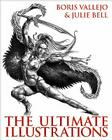 Boris Vallejo & Julie Bell: The Ultimate Illustrations Cover Image