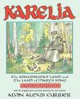 KARELIA, The Songsingers' Land and the Land of Mary's Song: An Introduction to, and Meditation on, Karelian Orthodox Culture Cover Image