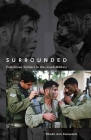 Surrounded: Palestinian Soldiers in the Israeli Military (Stanford Studies in Middle Eastern and Islamic Societies and) Cover Image