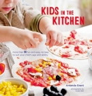 Kids in the Kitchen: More than 50 fun and easy recipes to suit your child's age and ability Cover Image