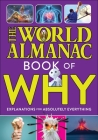 The World Almanac Book of Why: Explanations for Absolutely Everything Cover Image