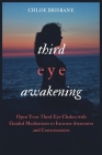 Third Eye Awakening: Open Your Third Eye Chakra with Guided Meditation to Increase Awareness and Consciousness Cover Image