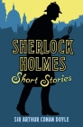 Sherlock Holmes Short Stories (Classic Short Stories #2) Cover Image