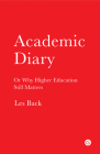 Academic Diary: Or Why Higher Education Still Matters Cover Image