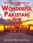 Wonderful Pakistan! A Traveler's Notebook: Volume 1 Cover Image