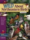 Wild about Northeastern Birds: A Youth's Guide Cover Image