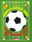 Soccer Puzzle Book For Boys Aged 9-12: Soccer Activity Book For Kids Girls And Boys For Soccer Lover Mazes Brain Games - Ultimate Book For Clever Kids Cover Image
