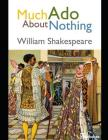 Much Ado About Nothing: An Extraordinary Tale of Fiction Drama By William Shakespeare (Annotated) Cover Image