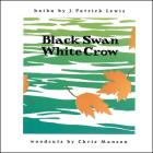 Black Swan/White Crow Cover Image