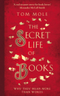 The Secret Life of Books: Why They Mean More Than Words Cover Image