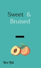 Sweet & Bruised Cover Image