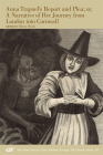 Anna Trapnel's Report and Plea; or, A Narrative of Her Journey from London into Cornwall (The Other Voice in Early Modern Europe: The Toronto Series #50) Cover Image