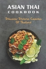 Asian Thai Cookbook: Discover Diverse Cuisines of Thailand: Asian Cookbooks For Beginners Cover Image