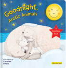 Goodnight, Arctic Animals: A Nightlight Book Cover Image