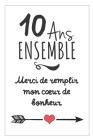 10 Ans Ensemble, Carnet De Notes: Idée Cadeau Noces D´Étain, Pour femme, Pour Homme, Pour Célébrer Votre Union Cover Image