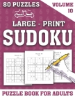 Large-Print Sudoku Puzzle Book For Adults: Easy to Hard 80 Large Print Sudoku Puzzles-Sudoku Puzzle Games for Adults and all Other Puzzle Fans (Volume Cover Image