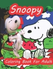 Snoopy Coloring Book For Adult: Snoopy Adult coloring book stress relieving designs For Snoopy Lovers, Perfect Book Coloring Books For Adults And Kids Cover Image