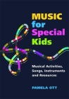 Music for Special Kids: Musical Activities, Songs, Instruments and Resources Cover Image