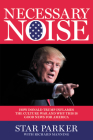 Necessary Noise: How Donald Trump Inflames the Culture War and Why This Is Good News for America Cover Image