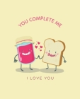 You Complete Me, I Love You: Ruled Composition Notebook Cover Image