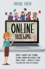 Online Teaching: Complete Survival Guide to Manage Distance Learning and Skyrocket Your Online Lessons - 2 Books in 1: Google Classroom Cover Image