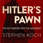 Hitler's Pawn: The Boy Assassin and the Holocaust Cover Image