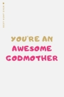 BEST AUNT EVER You're an Awesome Godmother: Cute Lined Notebook Gift Idea For Amazing Godmother from Niece or Nephew Cover Image