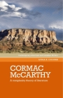 Cormac McCarthy: A Complexity Theory of Literature (Contemporary American and Canadian Writers) Cover Image