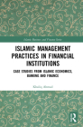 Islamic Management Practices in Financial Institutions: Case Studies from Islamic Economics, Banking and Finance (Islamic Business and Finance) Cover Image