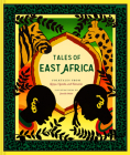 Tales of East Africa: (African Folklore Book for Teens and Adults, Illustrated Stories and Literature from Africa) Cover Image