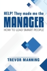 Help! They made me the MANAGER Cover Image