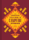 The Pendleton Field Guide to Campfire Stories Cover Image