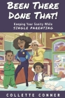 Been There Done That!: Keeping Your Sanity While SINGLE PARENTING Cover Image