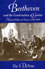 Beethoven and the Construction of Genius: Musical Politics in Vienna, 1792-1803 Cover Image