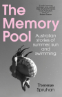 The Memory Pool: Australian stories of summer, sun and swimming Cover Image